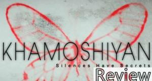 khamoshiyan-review
