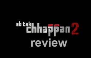ab tak chappan 2 review