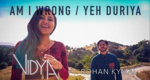 Am I Wrong Yeh Duriya