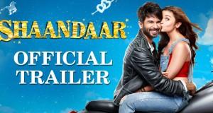 Shaandaar Trailer