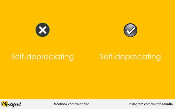 Self-depreciating vs Self deprecating