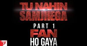Fan Ho Gaya by Shahrukh Khan