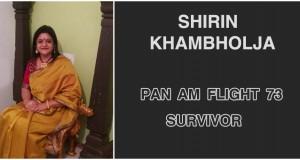 Shirin Khambholja PAN Am Flight 73