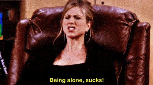 Rachel Green being lonely