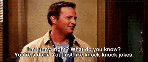 Funny chandler bing knock knock jokes